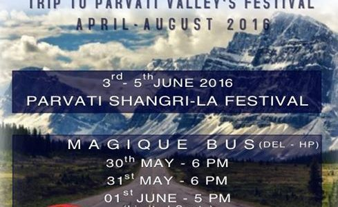 Parvati Shangri-La Festival 3rd June II Magique Bus 30th May II DEL-HP
