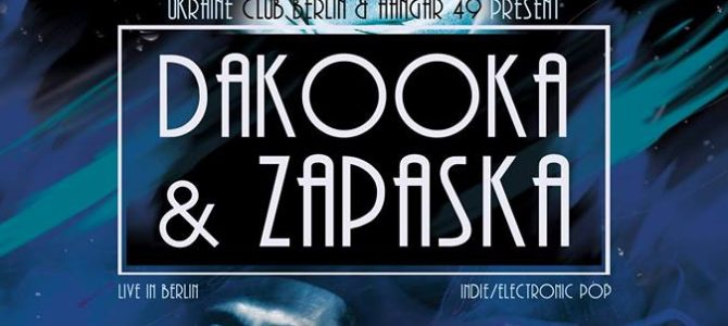 Ukraine Club: Zapaska & daKooka live in Berlin