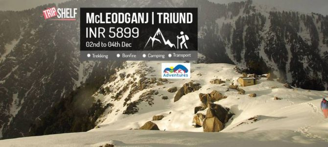 McLeodGanj & Triund – INR 5899 per person (All Inclusive!)