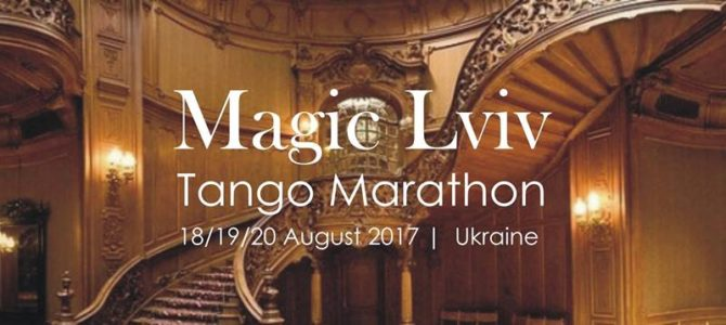 Magic Lviv Tango Marathon, Ukraine, August 18-20, 2017